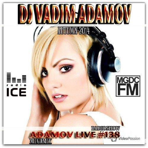 DJ Vadim Adamov - RadioShow Adamov LIVE #138 (2014)