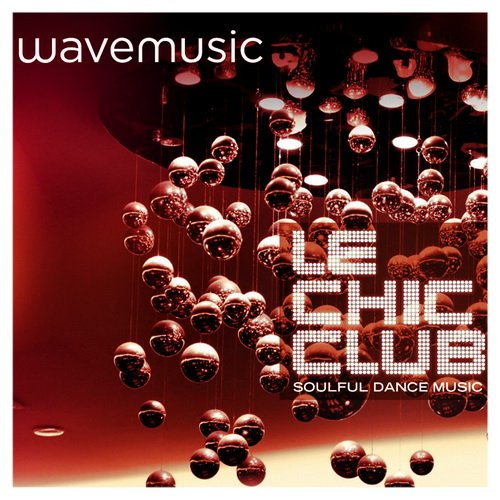 VA-Wavemusic: Le Chic Club 1-6 (2008-2015) 6CD