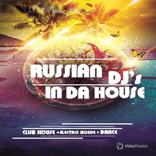 Russian DJs IN DA HOUSE Vol.10 (2014)