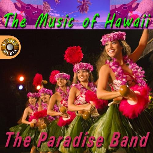 The Paradise Band - The Music Of Hawaii (2013)