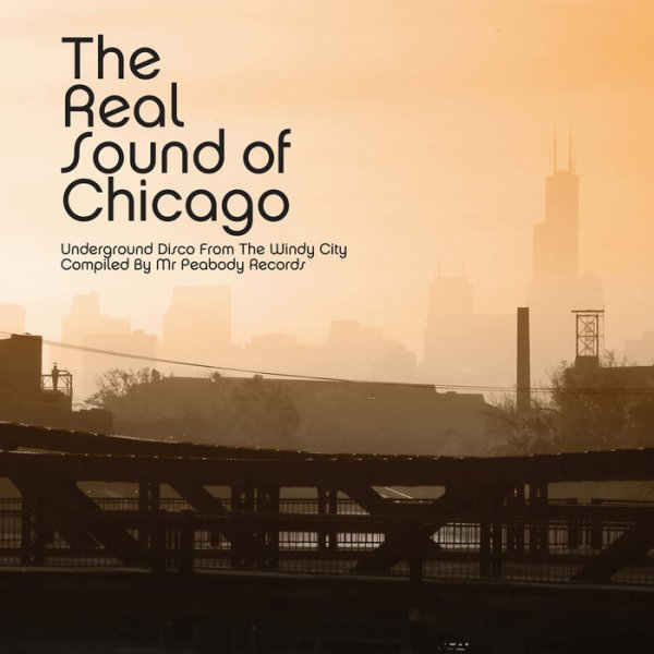 VA - The Real Sound Of Chicago - Underground Disco From The Windy City [Deluxe Edition] (2014)