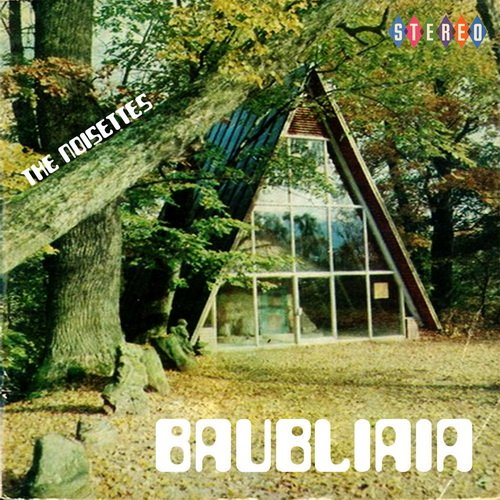 The Noisettes - Baubliaia (2014)