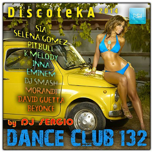 VA-Discoteka 2014 Dance Club Vol. 132 (2014)