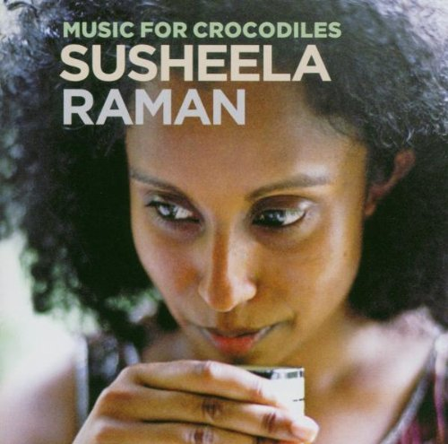 Susheela Raman - Music For Crocodiles (2006)