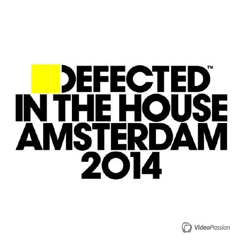 Defected In The House Amsterdam 2014 (2014)