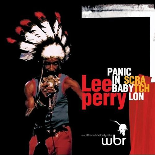"Lee ""Scratch"" Perry - Panic In Babylon (2004)"
