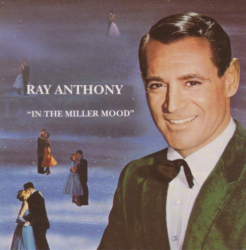 Ray Anthony - In The Miller Mood: Songs Never Recorded by Glenn Miller (1992)