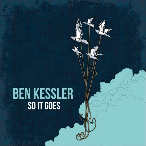 Ben Kessler - So It Goes (2014)