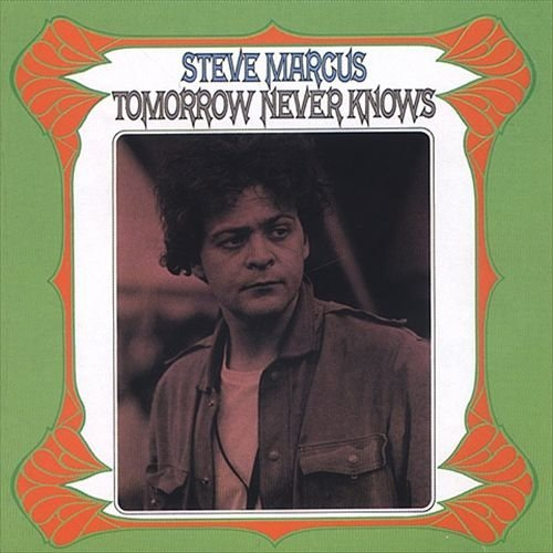 Steve Marcus - Tomorrow Never Knows (1968)