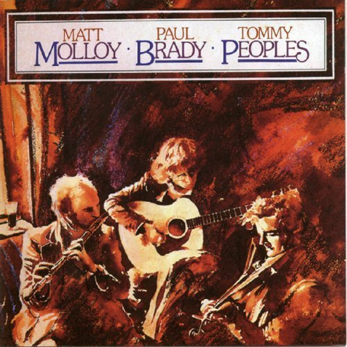 Matt Molloy, Paul Brady, Tommy Peoples - Molly, Brady, Peoples (1978)