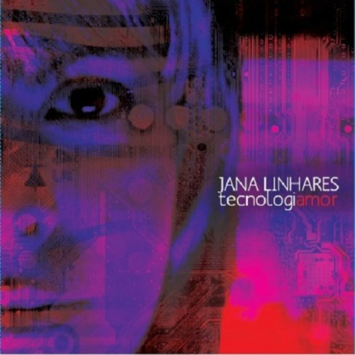 Jana Linhares - Tecnologiamor (2014)