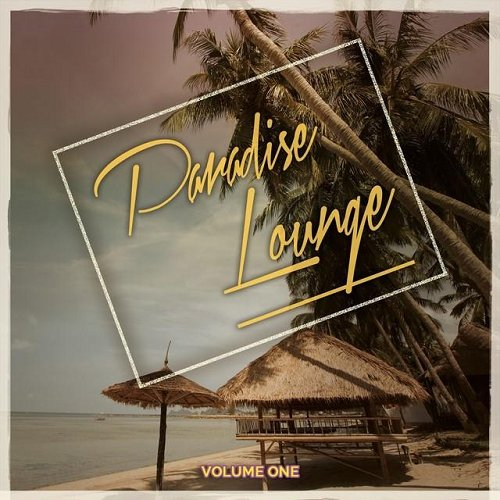 VA - Paradise Lounge Vol 1 Mix of Finest Relaxing Chill Music (2015)