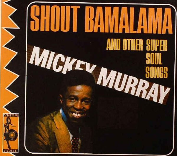 Mickey Murray - Shout Bamalama (2008)