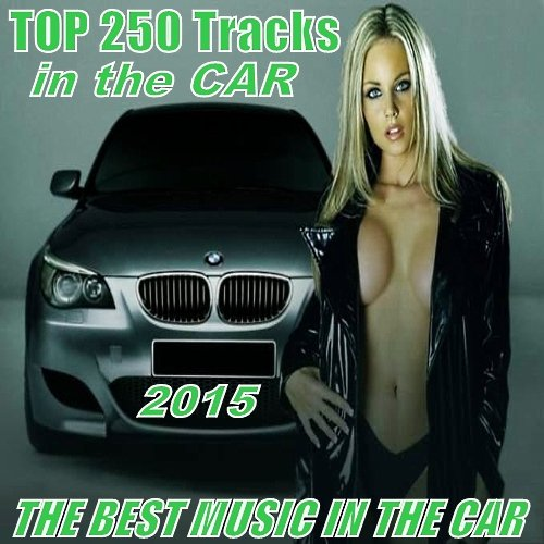 VA-TOP 250 Tracks in the CAR (2015)