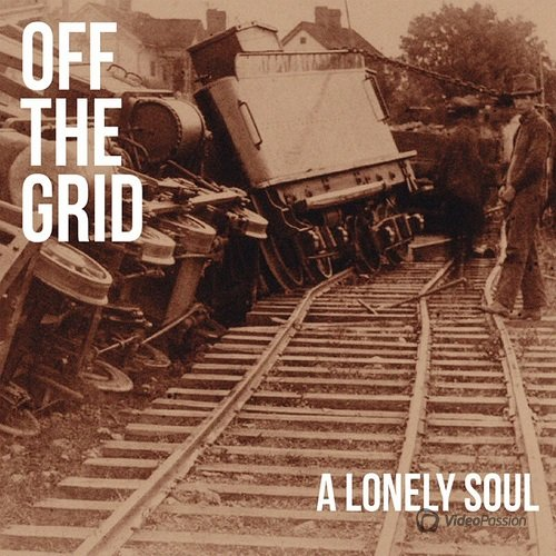 Off The Grid - A Lonely Soul (2015)