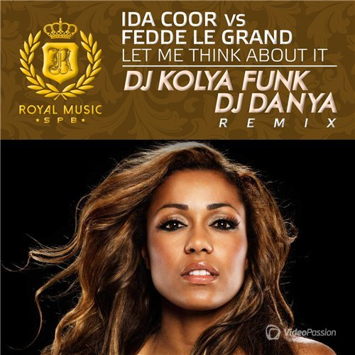 Ida Coor vs Fedde Le Grand - Let Me Think About It (DJ Kolya Funk & DJ Danya Remix 2015)
