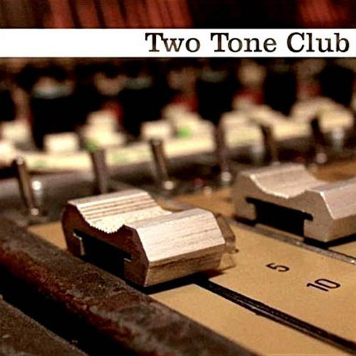 Two Tone Club - Now Is The Time ! (2007)