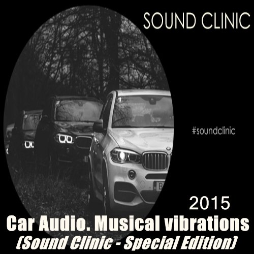 VA-Car Audio. Musical vibrations (Sound Clinic - Special Edition) (2015)