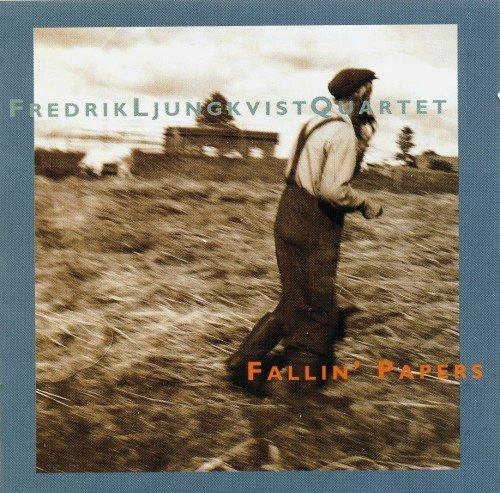 Fredrik Ljungkvist Quartet - Fallin' Papers (1995)