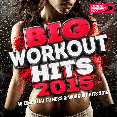 VA-Big Workout Hits 2015 (40 Essential Fitness & Workout Hits) (2015)