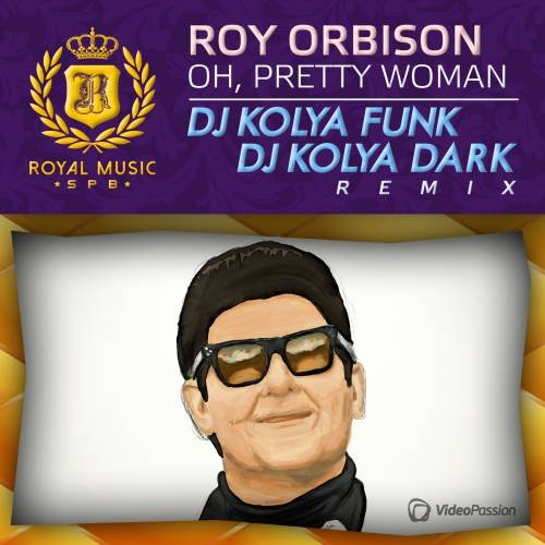 Roy Orbison - Oh, Pretty Woman (DJ Kolya Funk & DJ Kolya Dark Remix 2015)