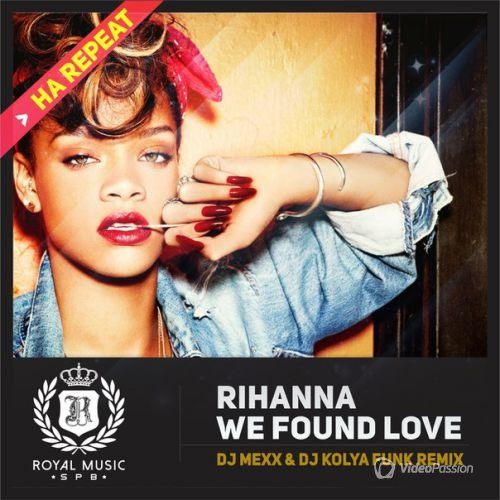 Rihanna - We Found Love (DJ Mexx & DJ Kolya Funk Remix 2015)