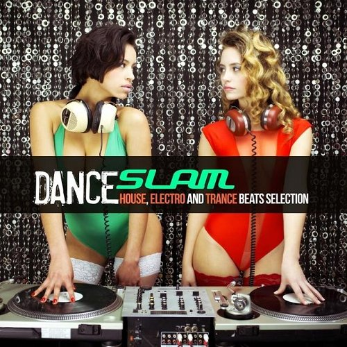 VA - Dance Slam House Electro and Trance Beats Selection (2015)