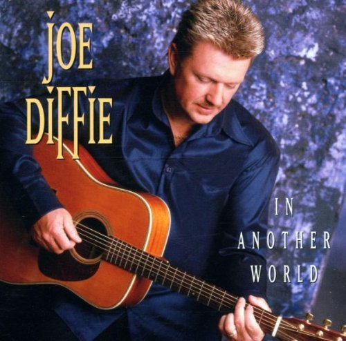 Joe Diffie - In Another World (2001)