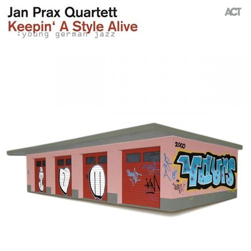 Jan Prax Quartett - Keepin' a Style Alive (2015)