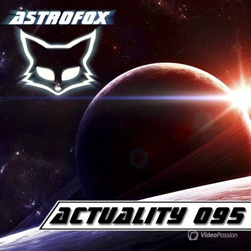 AstroFox – Actuality 095 Best Of House (2015)