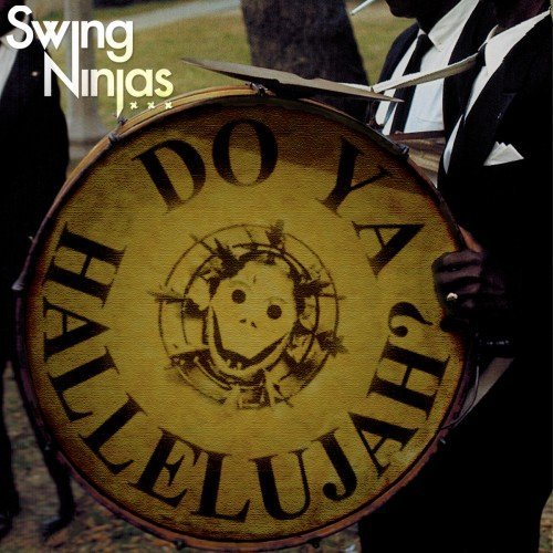 Swing Ninjas - Do Ya Hallelujah? (2015) FLAC