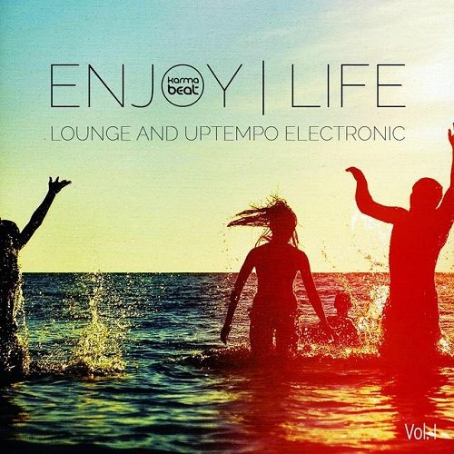 VA - Enjoy Life Vol 1 Lounge and Uptempo Electronic (2015)