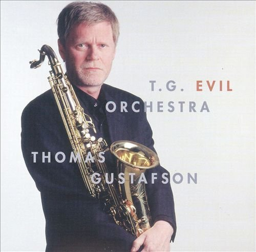 Thomas Gustafson - T.G. Evil Orchestra (1999)