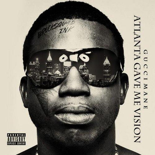 Gucci Mane - Atlanta Gave Me Vision (2015)