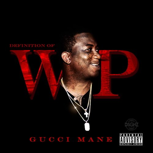 Gucci Mane - Definition Of Wop (2015)