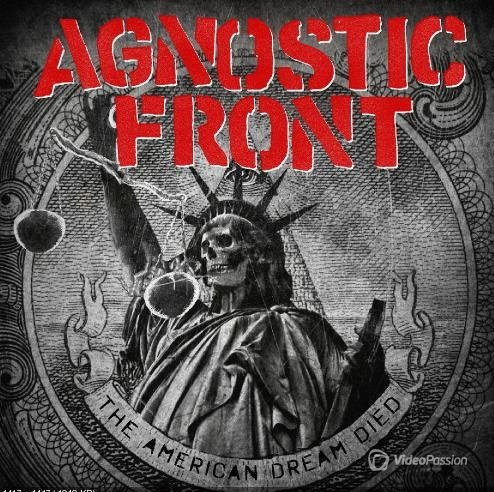 Agnostic Front - The American Dream Died (2015)