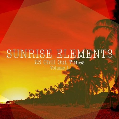 VA - Sunrise Elements 25 Chill Out Tunes (2015)
