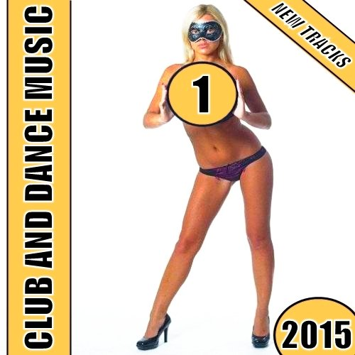 VA-Club and Dance Music Vol. 1 (2015)