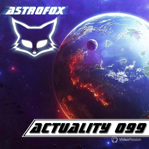 AstroFox - Actuality 099 Best Of House (2015)