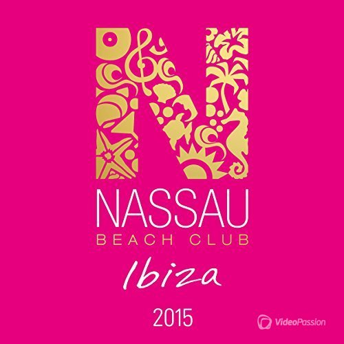 Nassau Beach Club Ibiza 2015 (2015)