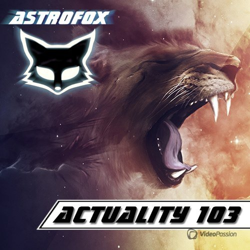 AstroFox - Actuality 103 / Best Of House (2015)