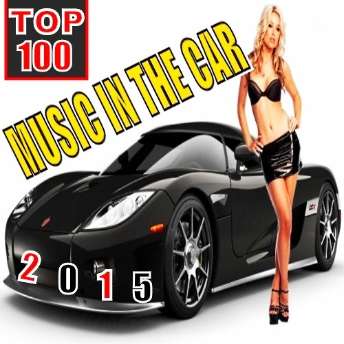 VA-Top 100 Music In The Car (2015)