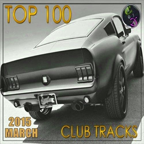 VA-TOP 100 Club Tracks (March) (2015)