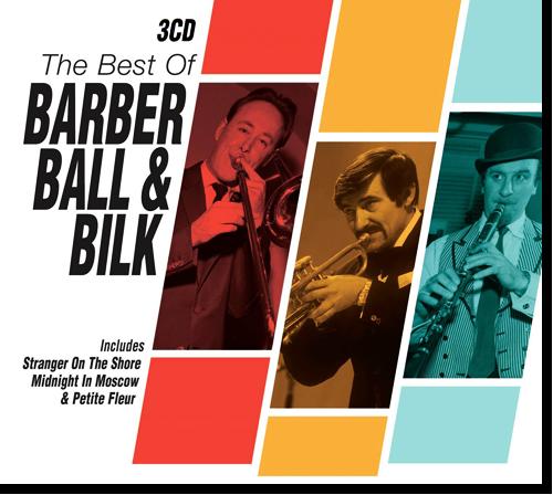 Barber, Ball & Bilk - The Best Of Barber, Ball & Bilk (Box Set, 3 CD) (2010)