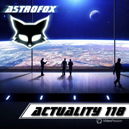 AstroFox - Actuality 118 Best Of House (2015)