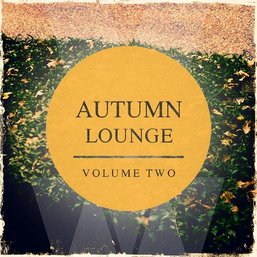 VA - Autumn Lounge Vol 2 Awesome Relaxing and Calm Music (2015)