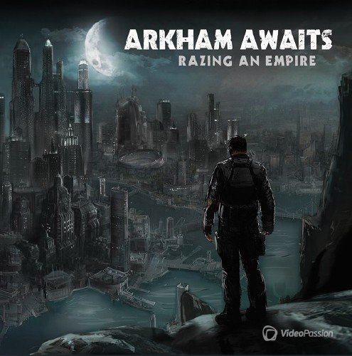 Arkham Awaits - Razing An Empire (2015)