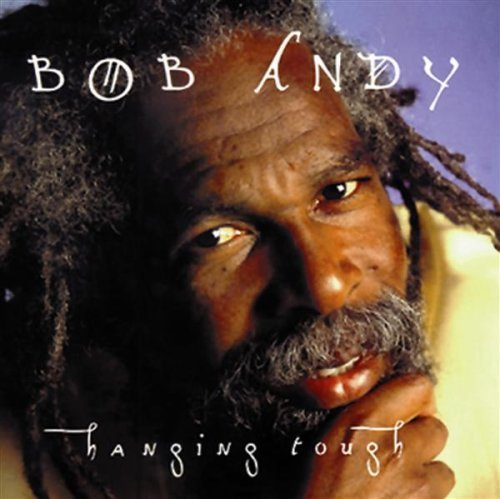Bob Andy - Hanging Tough (1997)