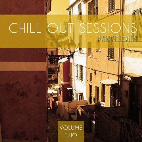 VA - Chill Out Sessions Barcelona Vol 2 Finest Sidewalk Cafe Music (2015)
