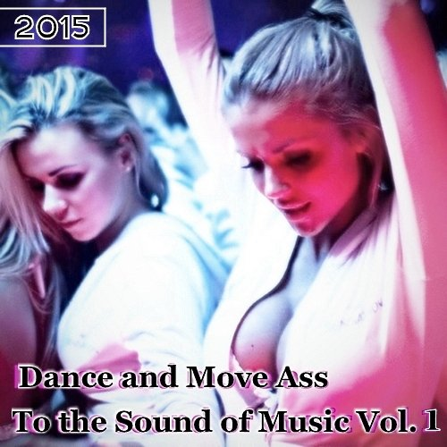 VA-Dance and Move Ass To the Sound of Music Vol. 1 (2015)